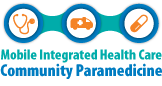 Mobile Integrated Healthcare - Community Paramedicine (MIH-CP)